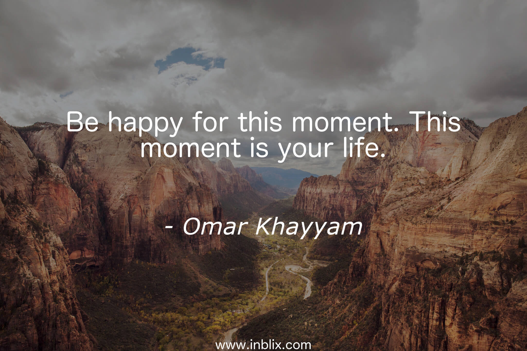 This Is Your Life Quote Be Happy For This Momentthisomar Khayyam  Inblix