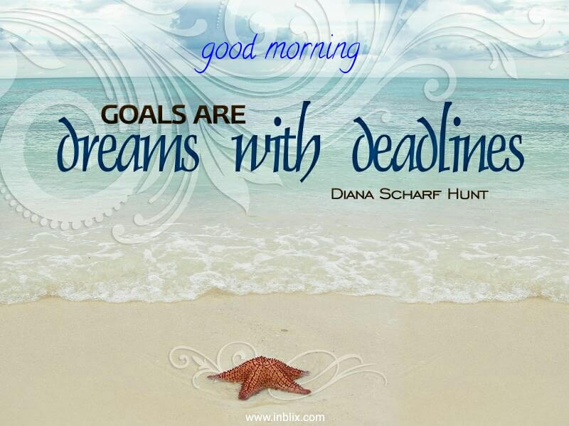 Goals are dreams with deadline by Diana Scharf Hunt   InBlix