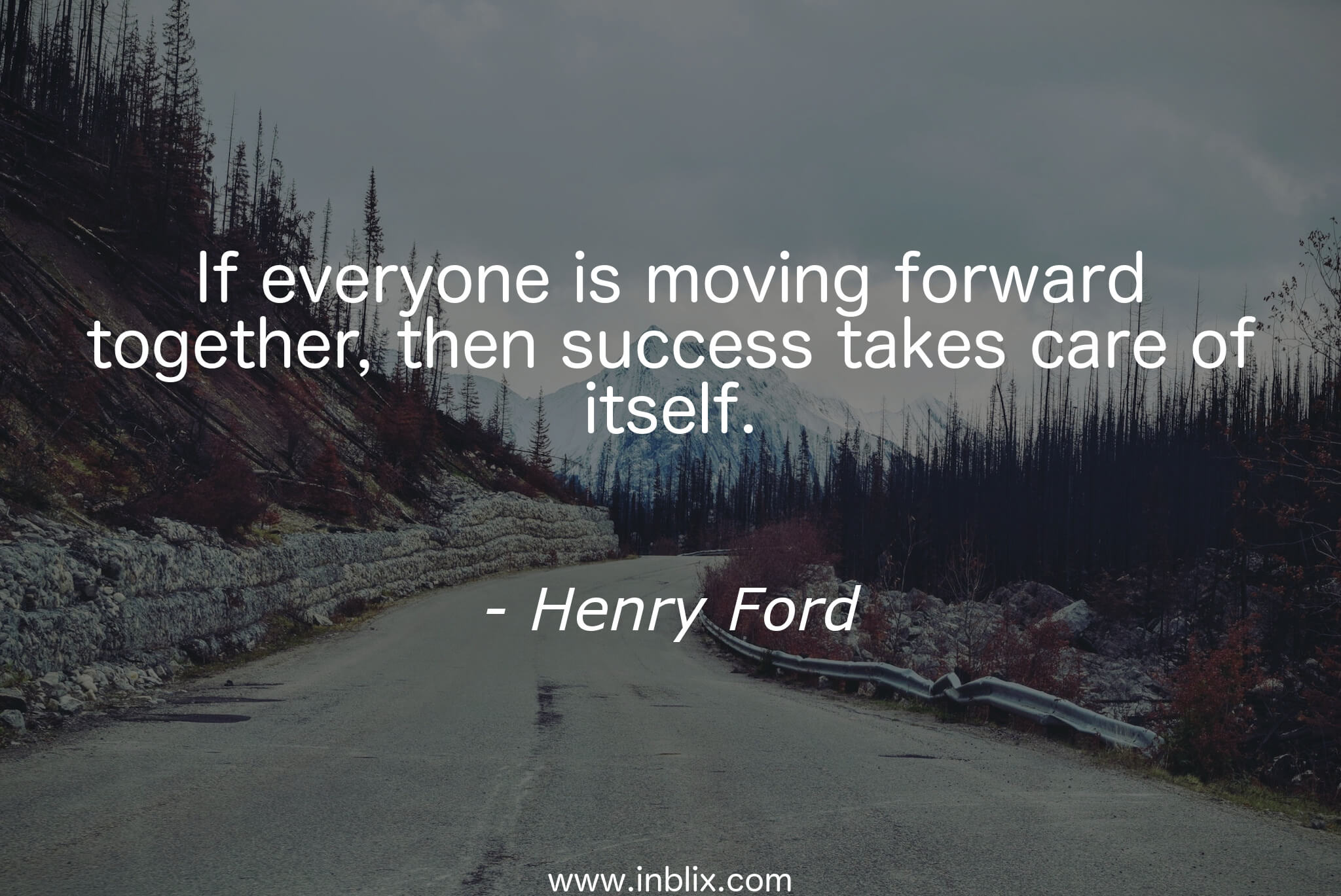 If everyone is moving forward by henry ford inblix for Moving in together quotes
