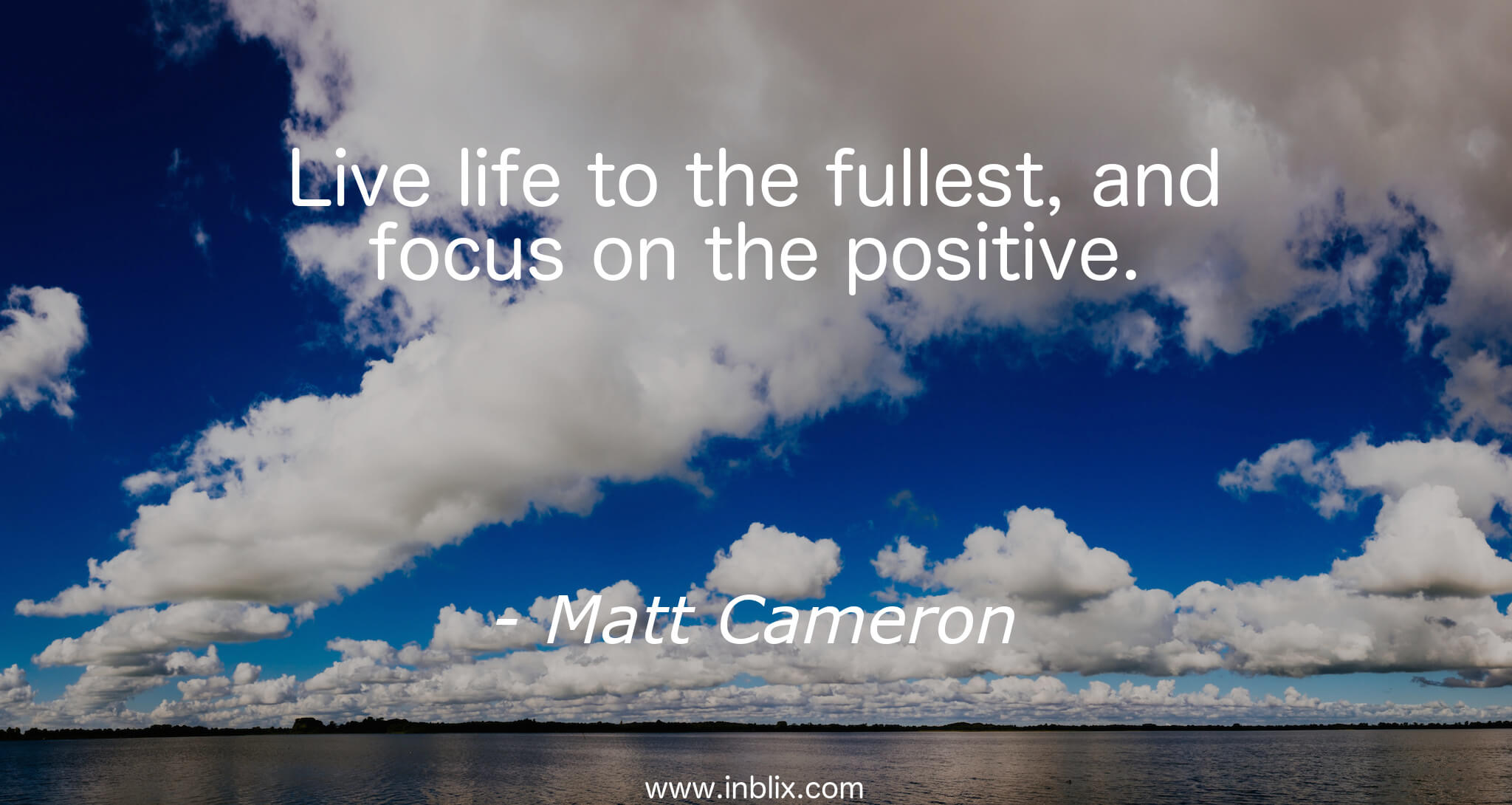 Live Life To The Fullest Quotes Live Life To The Fullest Andmatt Cameron  Inblix