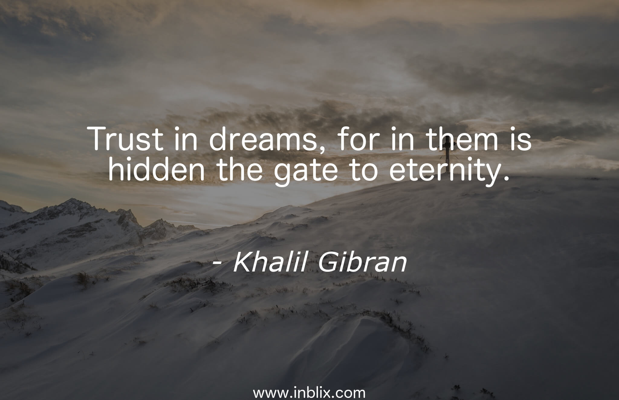 Quotes Gate Trust In Dreams For In Them Ikhalil Gibran  Inblix